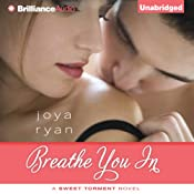 Breathe You In: Sweet Torment, Book 1 | Joya Ryan