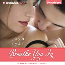 Breathe You In: Sweet Torment, Book 1 (       UNABRIDGED) by Joya Ryan Narrated by Cristina Panfilio