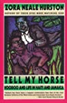 Tell My Horse: Voodoo and Life in Hai...