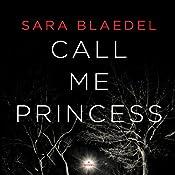 Call Me Princess | Sara Blaedel