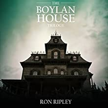 The Boylan House Trilogy Audiobook by Ron Ripley Narrated by Thom Bowers