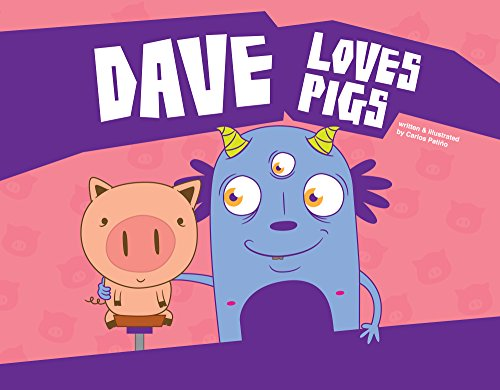 Dave Loves Pigs by Carlos Patiño