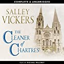 The Cleaner of Chartres (       UNABRIDGED) by Salley Vickers Narrated by Michael Maloney