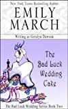 img - for The Bad Luck Wedding Cake (The Bad Luck Wedding series) book / textbook / text book