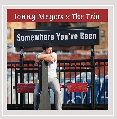 Jonny Meyers & the Trio - Somewhere You've Been