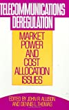 Telecommunications Deregulation: Market Power and Cost Allocation Issues (The IC2 Management and Management Science Series)