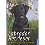 "Labrador Retriever: Auswahl, Haltung, Erziehung, Besch�ftigung (Praxiswissen Hund)von ""Brigitte Rauth-Widmann"""