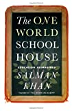 One World Schoolhouse: Education Reimagined