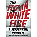The Room of White Fire Audiobook by T. Jefferson Parker Narrated by To Be Announced