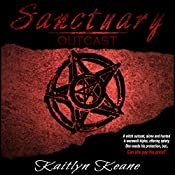 Sanctuary: Outcast: Sanctuary Series, Book 1 | Kaitlyn Keane