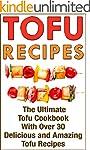 Tofu Recipes: The Ultimate Tofu Cookb...