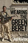 Wearing the Green Beret: A Canadian w...