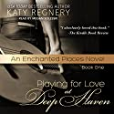 Playing for Love at Deep Haven Audiobook by Katy Regnery Narrated by Megan Solesski