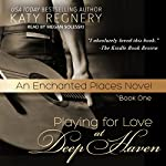 Playing for Love at Deep Haven | Katy Regnery