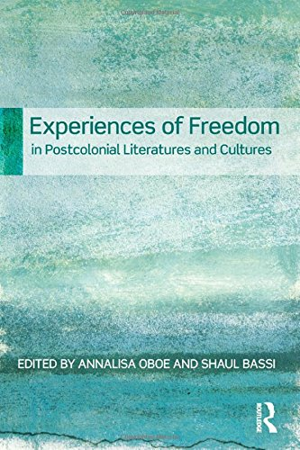 Experiences of Freedom in Postcolonial Literatures and Cultures