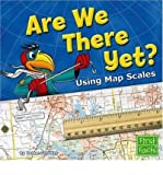img - for Are We There Yet?: Using Map Scales (First Facts: Map Mania) (Paperback) - Common book / textbook / text book