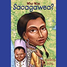 Who Was Sacagawea? (       UNABRIDGED) by Judith Bloom Fradin, Dennis Brindell Fradin Narrated by Kevin Pariseau