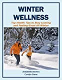Winter Wellness: Top Health Tips to Stay Looking and Feeling Great All Winter (Health Matters)