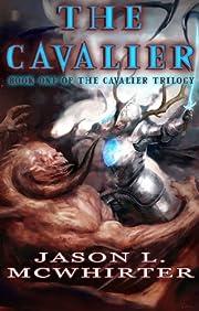 The Cavalier (The Cavalier Trilogy Book 1)