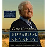 True Compass: A Memoir ~ Edward M. Kennedy