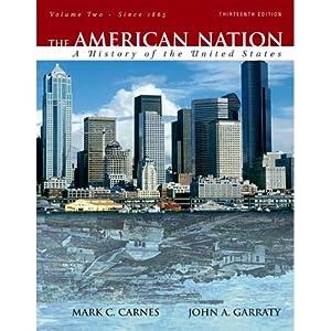 VangoNotes for The American Nation, 13/e, Volume 2 | [Mark C. Carnes, John A. Garraty]