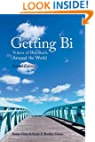 Getting Bi: Voices of Bisexuals Around the World, Second Edition