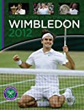 Wimbledon 2012 (Official Wimbledon Annual)