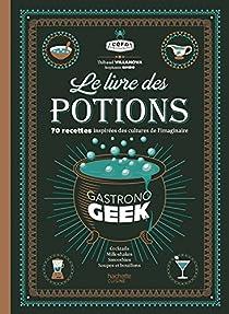 Le livre des potions par Gastronogeek par Villanova