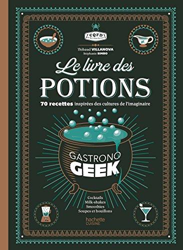 Le livre des potions par Gastronogeek (Cuisine)