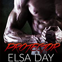 Protector: Sons of Rebellion, Book 3 (       UNABRIDGED) by Elsa Day Narrated by Bryant Sullivan