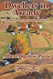 img - for Dwellers in Arcady: The Story of An Abandoned Farm book / textbook / text book