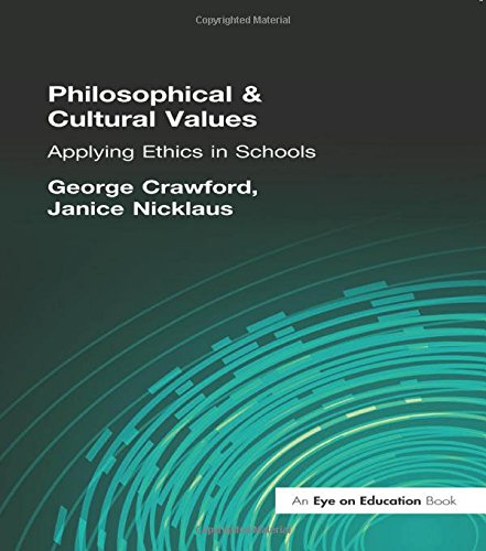 Philosophical and Cultural Values: Ethics in Schools (The School Leadership Library)