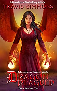 Dragon Plagued: Chronicles Of Dragon Aerie Young Adult Fantasy Fiction by Travis Simmons ebook deal