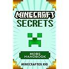 MINECRAFT: Mobs Battle Handbook Edition: Minecraft Secrets (Unofficial Minecraft Mobs Combat Guide) (Ultimate Minecraft Secrets Handbooks)