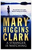img - for A Stranger is Watching by Clark, Mary Higgins (2005) Paperback book / textbook / text book