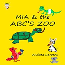 MIA & the ABC's Zoo (       UNABRIDGED) by Andrea Carrera Narrated by Lynette Brehm