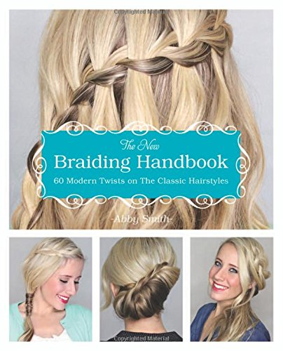 Download The New Braiding Handbook: 60 Modern Twists on the Classic Hairstyle