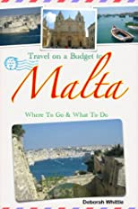 Travel On A Budget To... Malta - Where To Go & What To Do