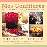 img - for Mes Confitures: The Jams and Jellies of Christine Ferber book / textbook / text book