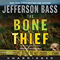 The Bone Thief: A Body Farm Novel (       UNABRIDGED) by Jefferson Bass Narrated by Dan Woren