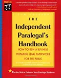 img - for The Independent Paralegal's Handbook: Everything You Need to Run a Business Preparing Legal Paperwork for the Public by Warner, Ralph E., Elias, Stephen R., Jermany, Catherine Elia (1999) Paperback book / textbook / text book