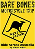Bare Bones Motorcycle Trip: Ride Across Australia