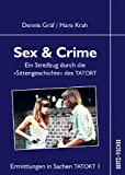 """Ermittlungen in Sachen Tatort 1. Sex & Crime: Ein Streifzug durch die """"Sittengeschichte"""" des TATORT"""