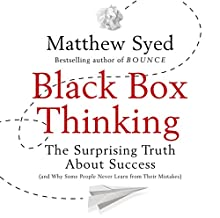 Black Box Thinking: The Surprising Truth About Success (       UNABRIDGED) by Matthew Syed Narrated by Simon Slater
