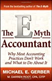 The E-Myth Accountant: Why Most Accounting Practices Don't Work and What to Do About It (E-Myth Vertical) (0470503661) by Gerber, Michael E.