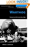 Warthog: Flying the A-10 in the Gulf War (Potomac Books' The Warriors series)