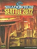 img - for Shadowrun Seattle 2072 (Shadowrun (Catalyst)) book / textbook / text book