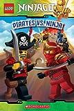 LEGO Ninjago: Pirates Vs. Ninja (Reader #6) (LEGO Ninjago Reader)