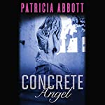 Concrete Angel | Patricia Abbott
