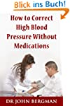 How to Correct High Blood Pressure Wi...